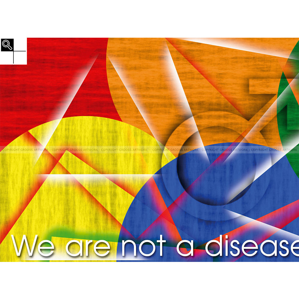 We are not a disease (80 X 60 cm)